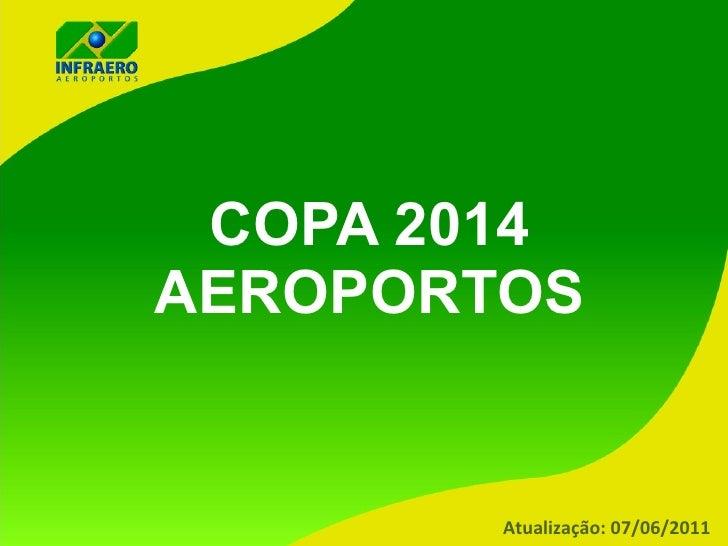 Infraero - COPA 2014 - Aeroportos