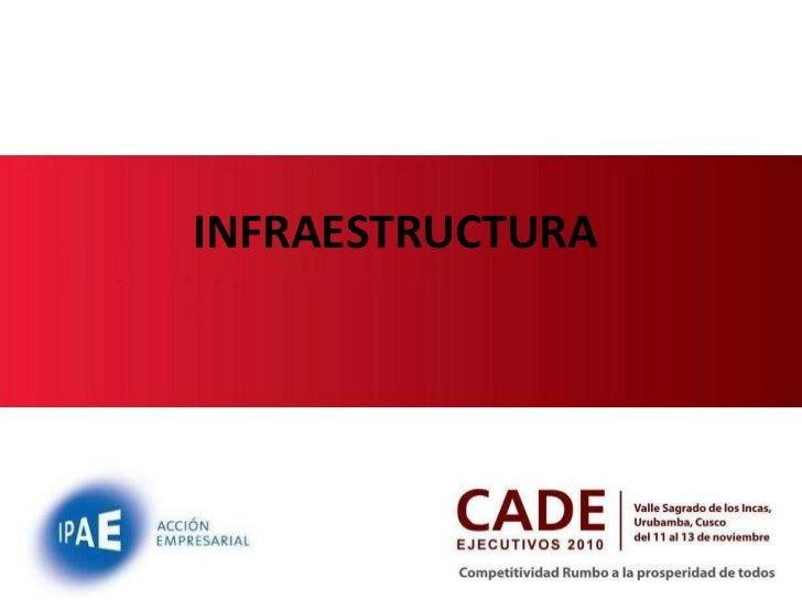 Infraestructura: Cade 2010