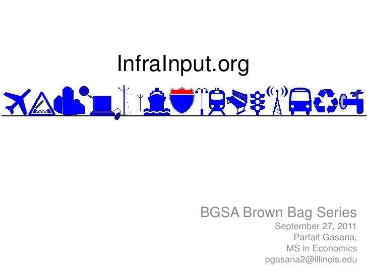 InfraInput.org        BGSA Brown Bag Series                   September 27, 2011                       Parfait Gasana,    ...