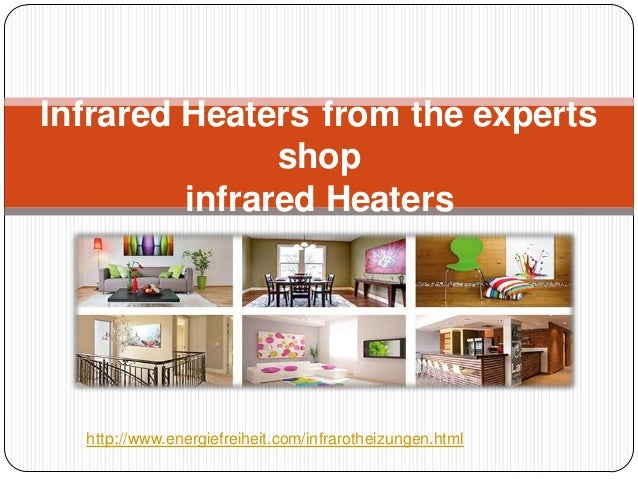 Infrared Heaters from the experts               shop         infrared Heaters  http://www.energiefreiheit.com/infrarotheiz...