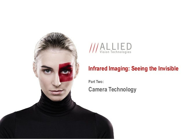 Infrared Imaging: Seeing the Invisible Part Two:  Camera Technology