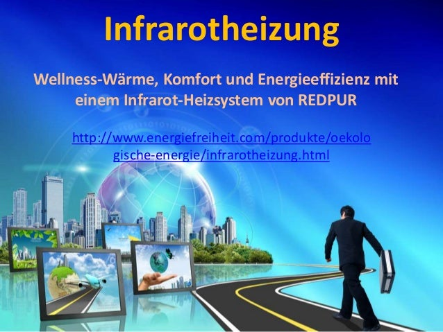 InfrarotheizungWellness-Wärme, Komfort und Energieeffizienz mit     einem Infrarot-Heizsystem von REDPUR     http://www.en...