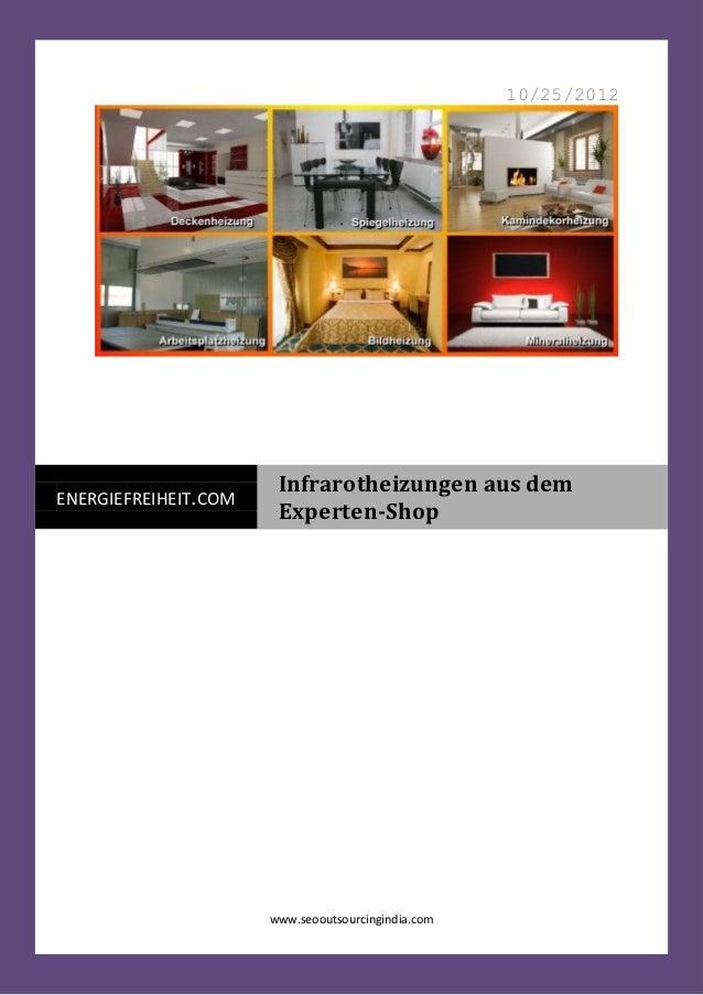 10/25/2012                       Infrarotheizungen aus demENERGIEFREIHEIT.COM                       Experten-Shop         ...
