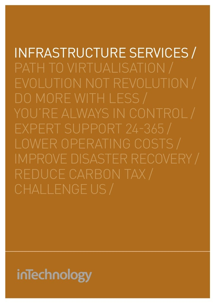 INFRASTRUCTURE SERVICES /path to virtualisation /evolution not revolution /do more with less /you're always in control /ex...