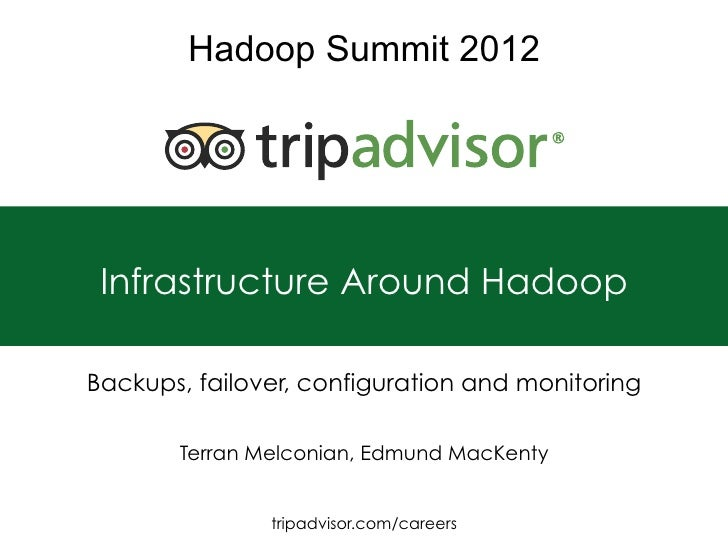 Hadoop Summit 2012 Infrastructure Around HadoopBackups, failover, configuration and monitoring       Terran Melconian, Edm...