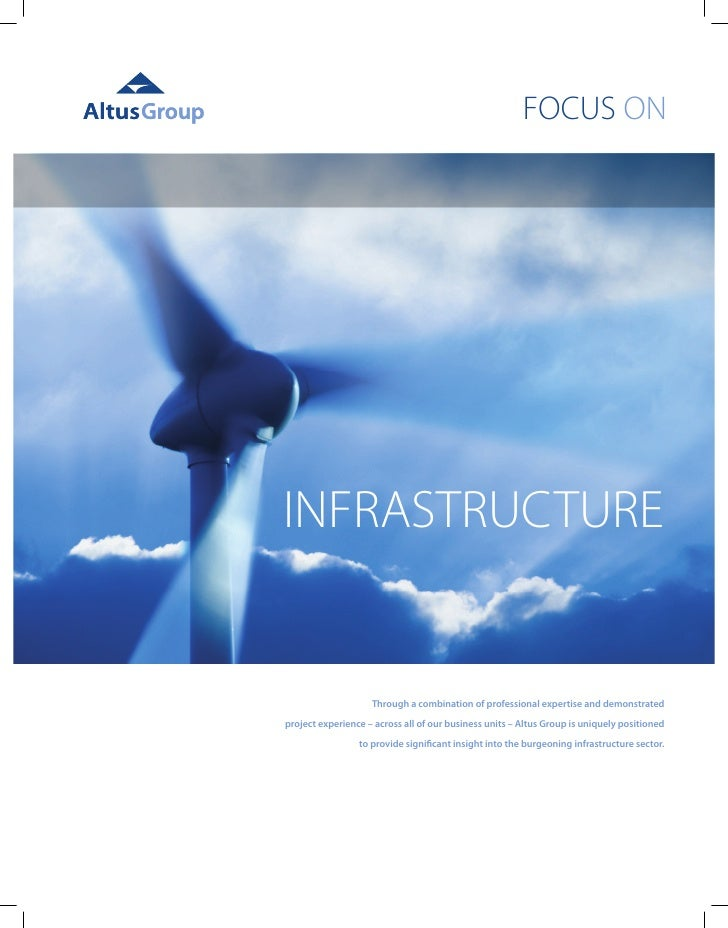 FOCUS ON     INFRASTRUCTURE                       Through a combination of professional expertise and demonstrated  projec...