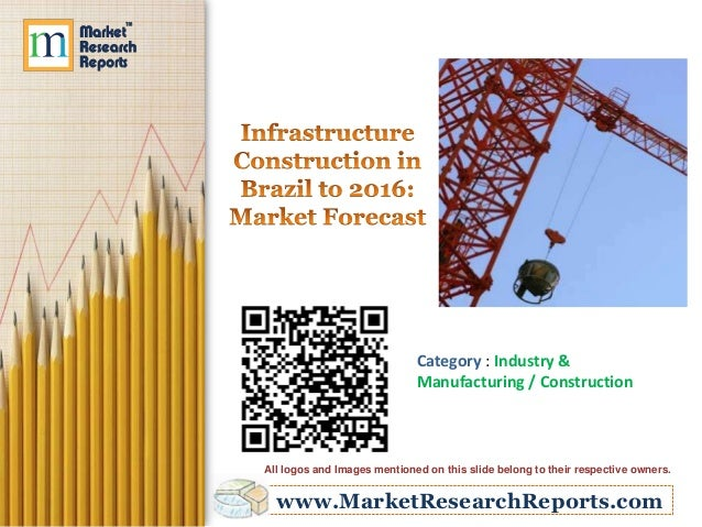 www.MarketResearchReports.com Category : Industry & Manufacturing / Construction All logos and Images mentioned on this sl...
