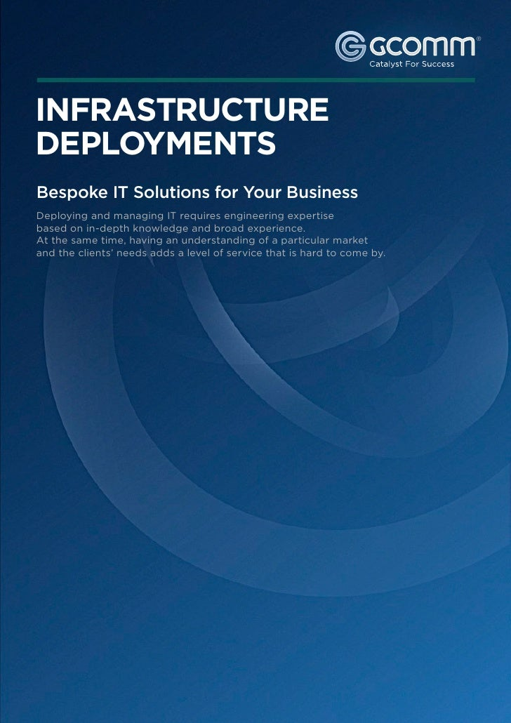 ®   INFRASTRUCTURE   DEPLOYMENTS    Bespoke IT Solutions for Your Business    Deploying and managing IT requires engineeri...