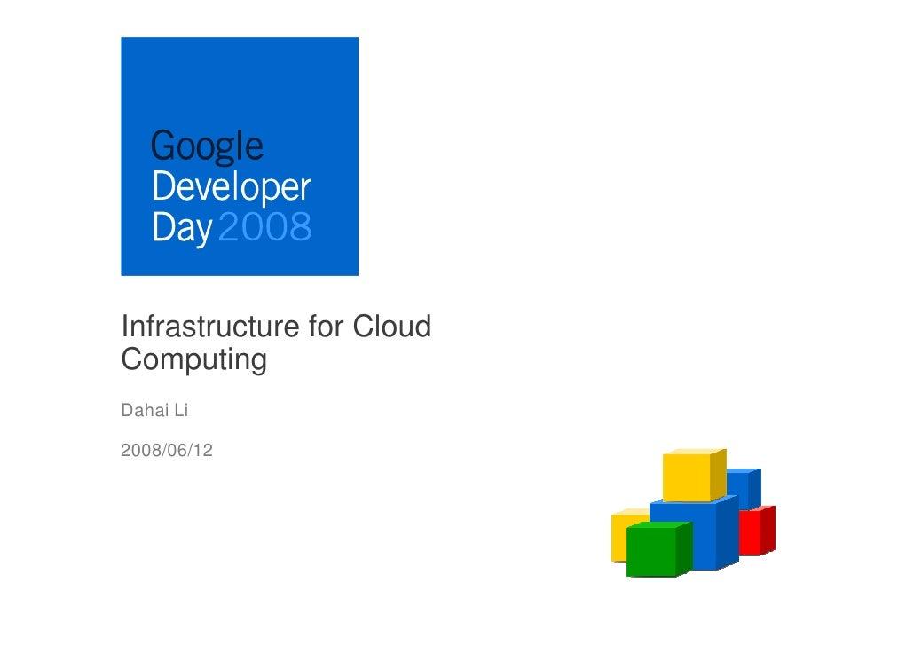 Infrastructure for CloudComputingDahai Li2008/06/12