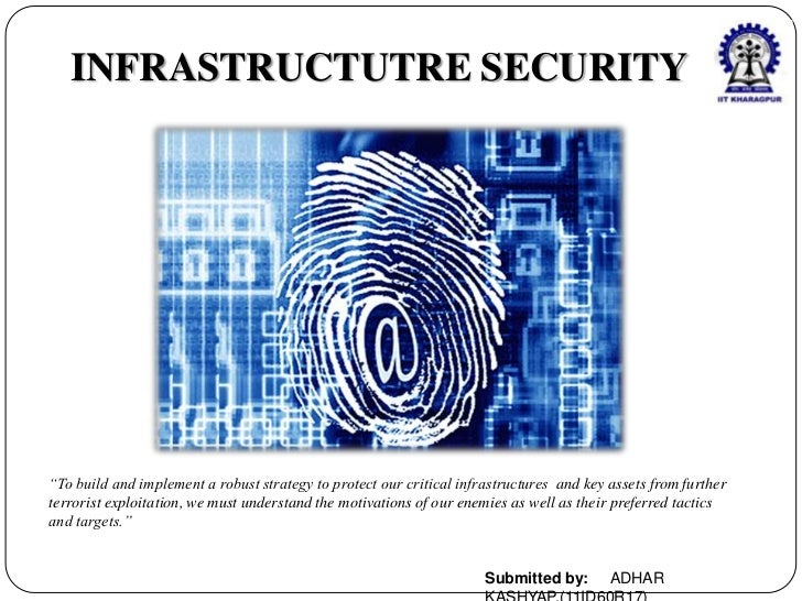 """INFRASTRUCTUTRE SECURITY""""To build and implement a robust strategy to protect our critical infrastructures and key assets f..."""