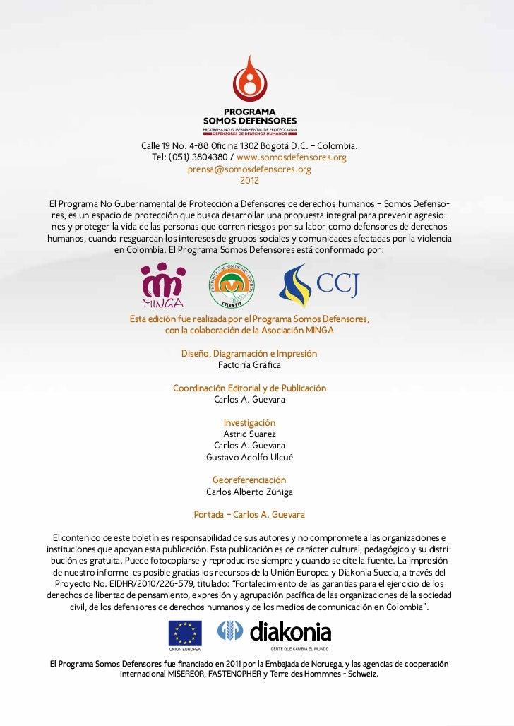 Calle 19 No. 4-88 Oficina 1302 Bogotá D.C. – Colombia.                            Tel: (051) 3804380 / www.somosdefensores...
