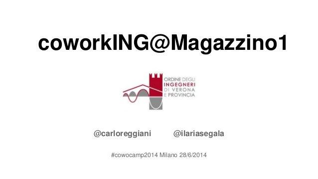 coworkING@Magazzino1 @carloreggiani @ilariasegala #cowocamp2014 Milano 28/6/2014
