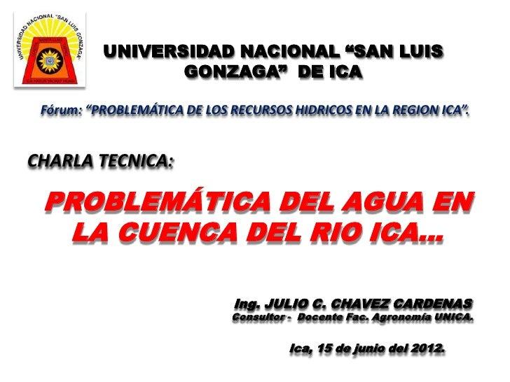 """UNIVERSIDAD NACIONAL """"SAN LUIS                 GONZAGA"""" DE ICA Fórum: """"PROBLEMÁTICA DE LOS RECURSOS HIDRICOS EN LA REGION ..."""