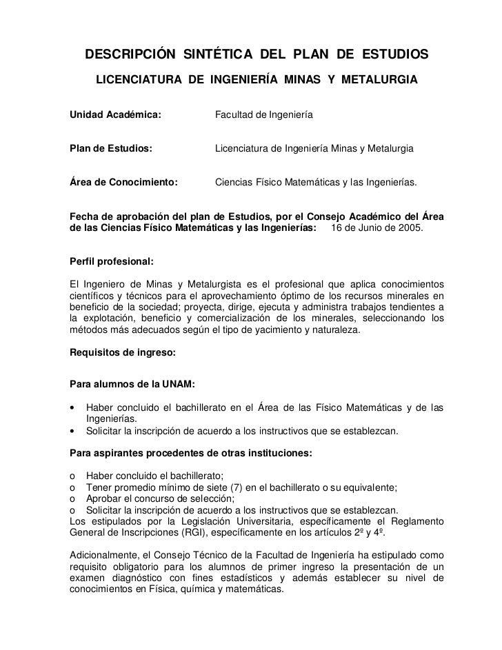 DESCRIPCIÓN SINTÉTICA DEL PLAN DE ESTUDIOS      LICENCIATURA DE INGENIERÍA MINAS Y METALURGIAUnidad Académica:            ...