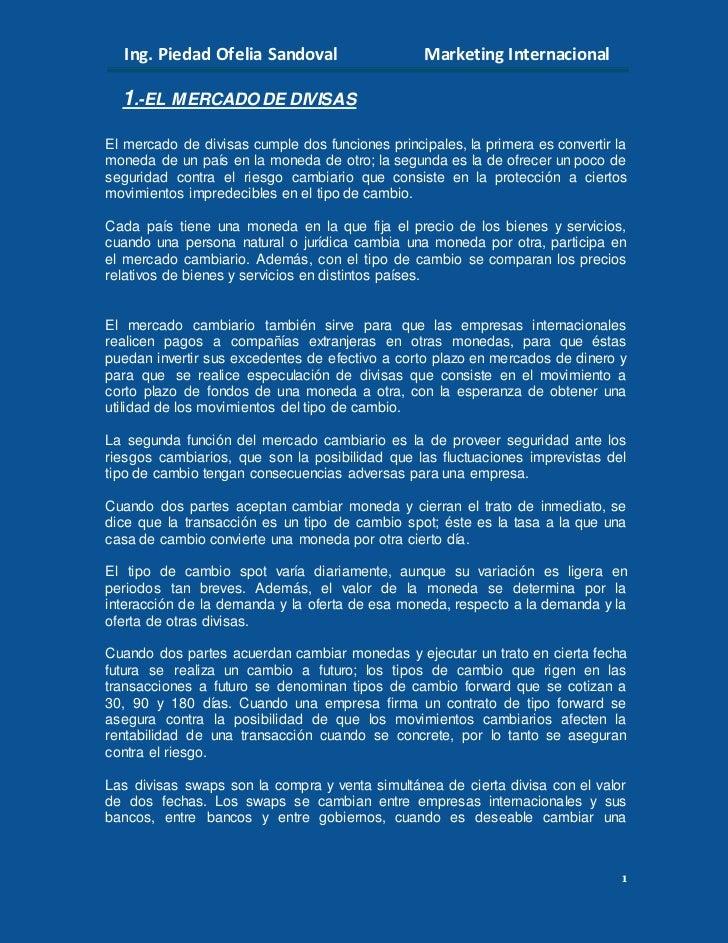 Ing. Piedad Ofelia Sandoval                     Marketing Internacional  1.-EL M ERCADO DE DIVISASEl mercado de divisas cu...