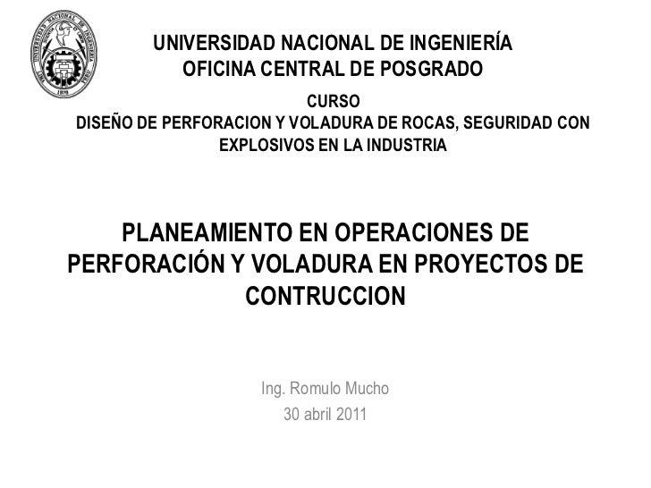 UNIVERSIDAD NACIONAL DE INGENIERÍA<br />OFICINA CENTRAL DE POSGRADO<br />CURSO <br />DISEÑO DE PERFORACION Y VOLADURA DE R...