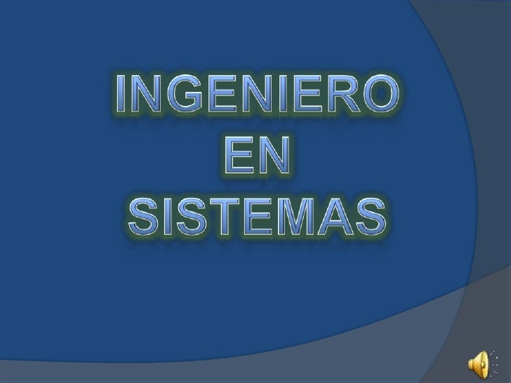INGENIERO  EN  SISTEMAS<br />