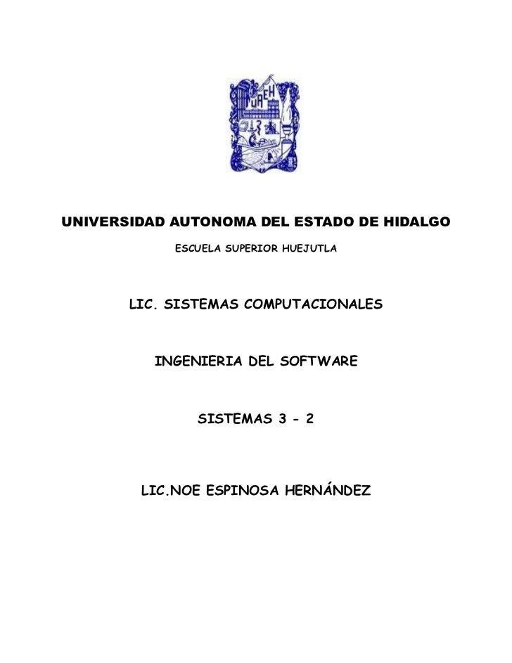 UNIVERSIDAD AUTONOMA DEL ESTADO DE HIDALGO             ESCUELA SUPERIOR HUEJUTLA            LIC. SISTEMAS COMPUTACIONALES ...