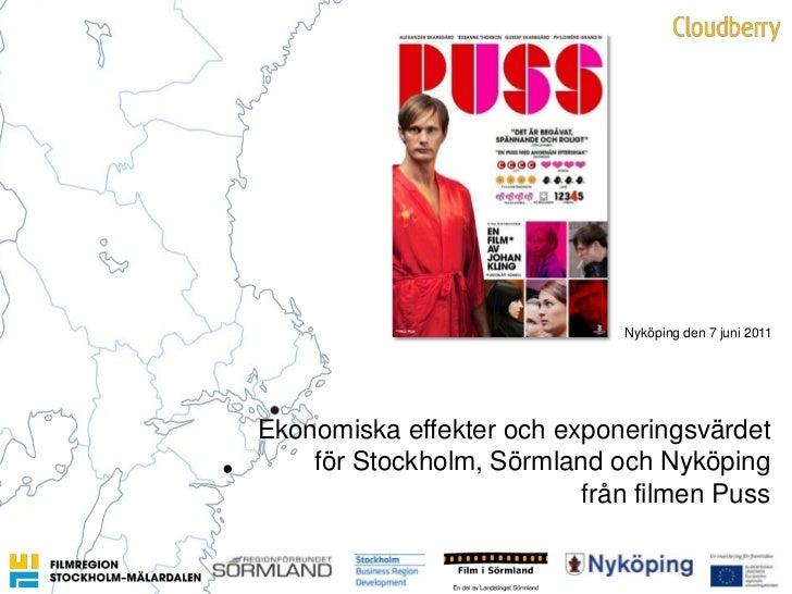 Nyköping den 7 juni 2011<br />Ekonomiskaeffekterochexponeringsvärdet<br />för Stockholm, SörmlandochNyköping<br />frånfilm...