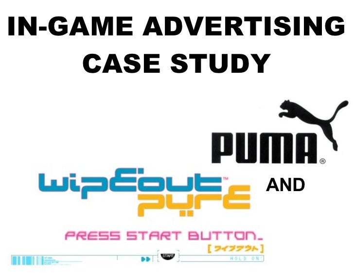 IN-GAME ADVERTISING CASE STUDY AND