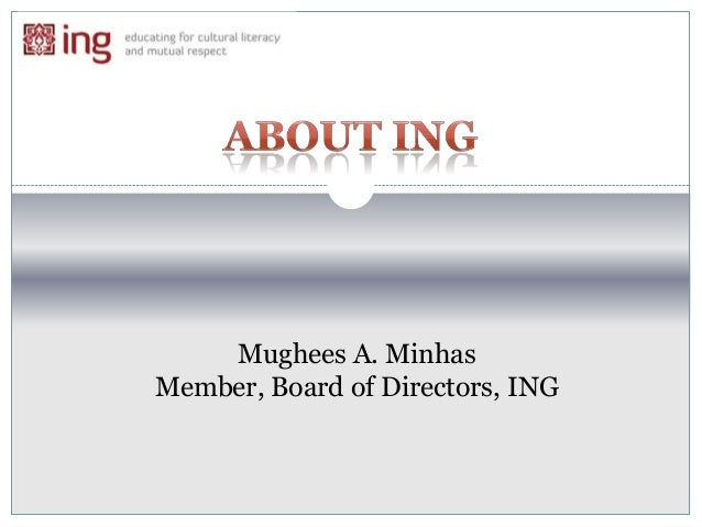 Mughees A. Minhas Member, Board of Directors, ING