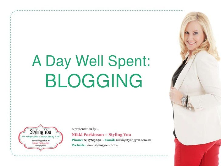 A Day Well Spent: BLOGGING
