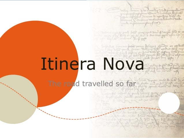 Itinera NovaThe road travelled so far