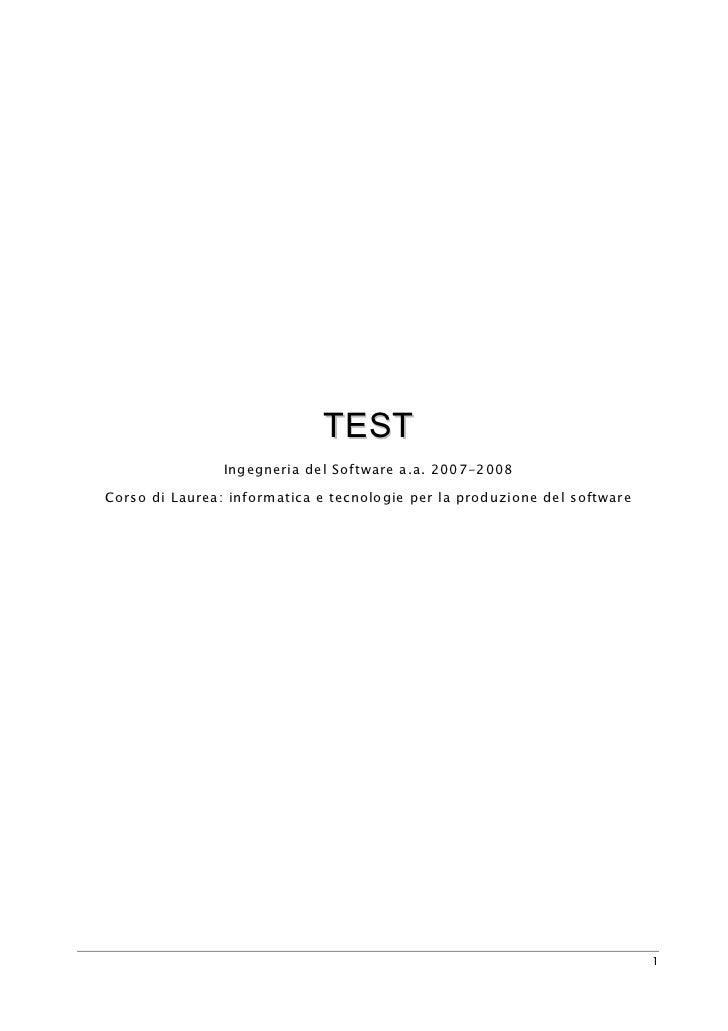 TEST                Ingegneria del Software a.a. 2007-2008Corso di Laurea: informatica e tecnologie per la produzione del ...