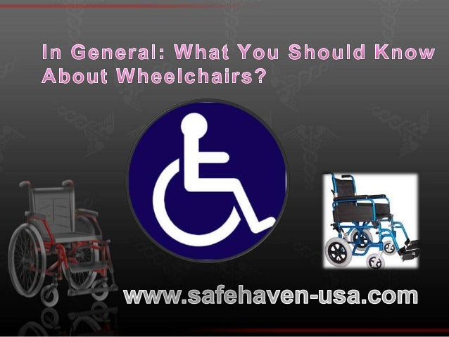 In General What You Should Know About Wheelchairs