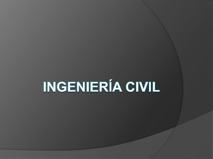 Ingeniería civil <br />