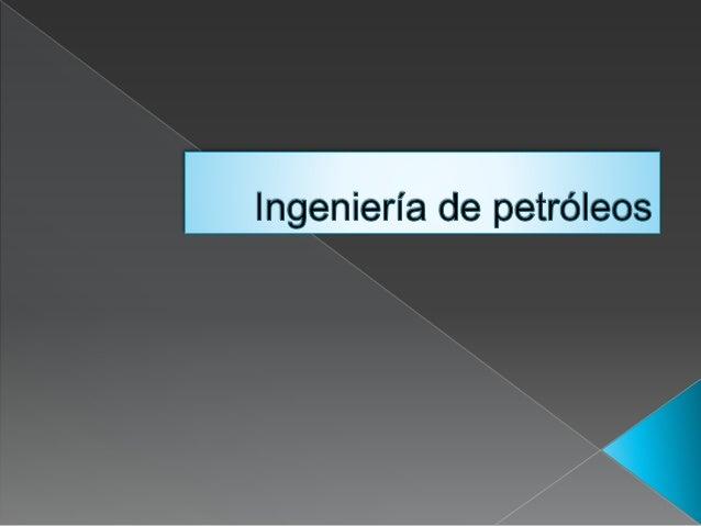 imagendefinición  La ingeniería del petróleo o ingeniería petrolera es la parte de la ingeniería que combina métodos cien...