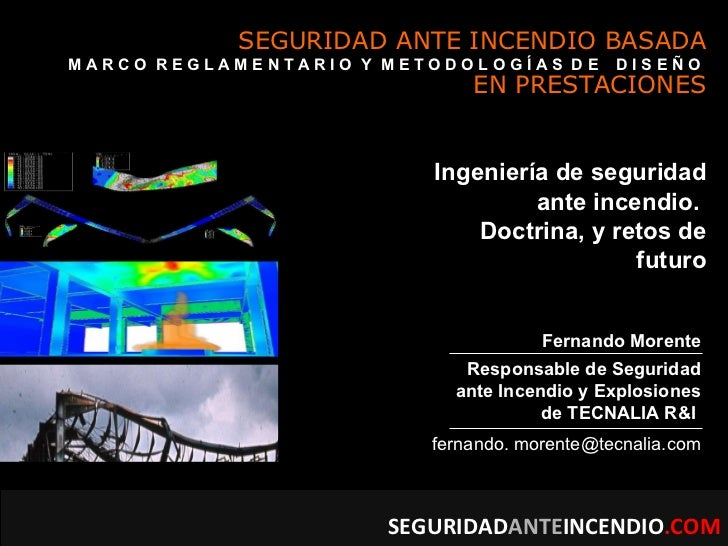 Ingeniería de seguridad ante incendio.  Doctrina, y retos de futuro SEGURIDAD ANTE INCENDIO BASADA EN PRESTACIONES M A R C...