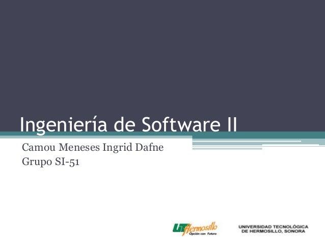 Ingeniería de Software II Camou Meneses Ingrid Dafne Grupo SI-51