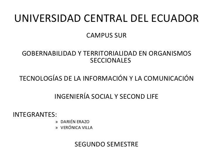 UNIVERSIDAD CENTRAL DEL ECUADOR <ul><li>CAMPUS SUR </li></ul><ul><li>GOBERNABILIDAD Y TERRITORIALIDAD EN ORGANISMOS SECCIO...