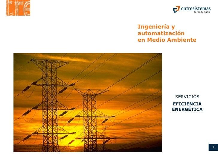 Ingeniería y automatización  en Medio Ambiente SERVICIOS EFICIENCIA ENERGÉTICA