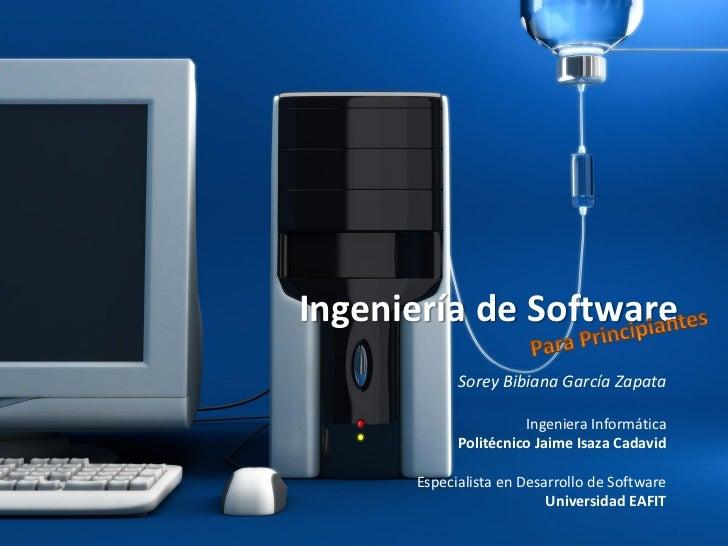 Ingeniería de Software            Sorey Bibiana García Zapata                      Ingeniera Informática            Polité...