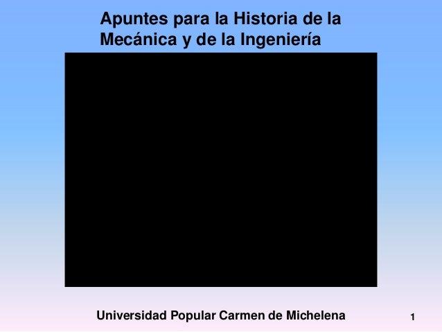 Apuntes para la Historia de la Mecánica y de la Ingeniería Desde el Siglo XVII hasta nuestros días  Universidad Popular Ca...