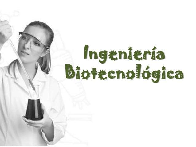 Ingeniería Biotecnológica