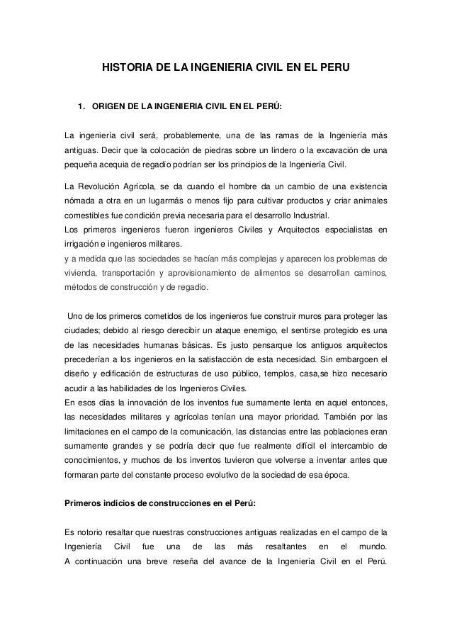 HISTORIA DE LA INGENIERIA CIVIL EN EL PERU  1. ORIGEN DE LA INGENIERIA CIVIL EN EL PERÚ:  La ingeniería civil será, probab...