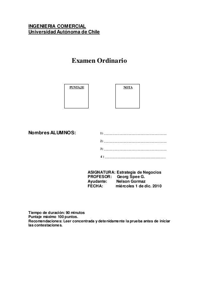 INGENIERIA COMERCIAL Universidad Autónoma de Chile Examen Ordinario Nombres ALUMNOS: 1) __________________________________...