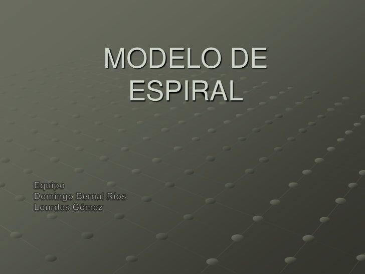MODELO DE ESPIRAL