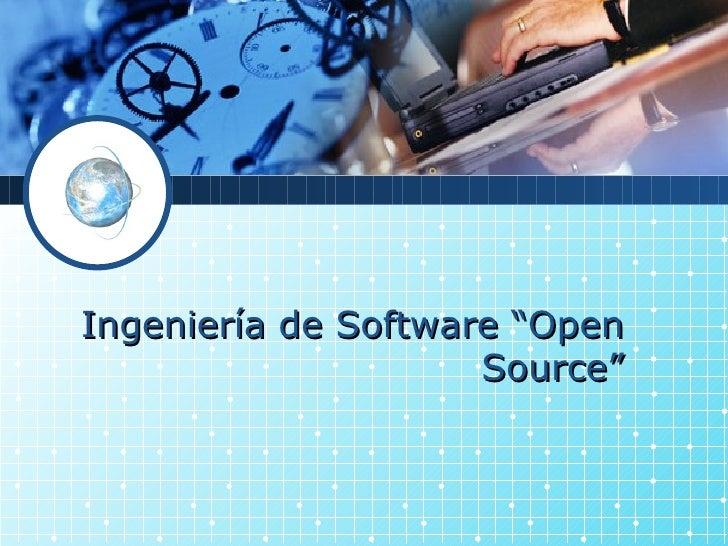 "Ingeniería de Software ""Open Source"""