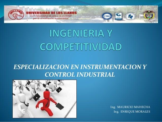 ESPECIALIZACION EN INSTRUMENTACION Y  CONTROL INDUSTRIAL  Ing. MAURICIO MAHECHA  Ing. ENRIQUE MORALES