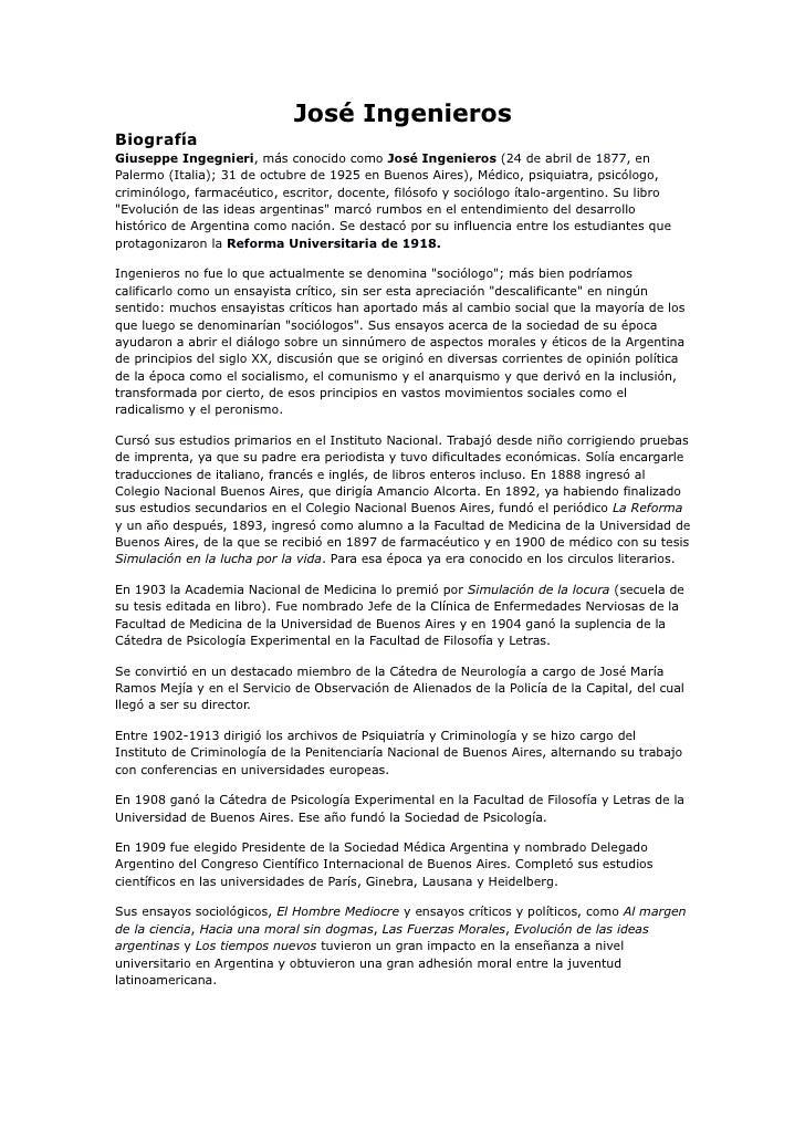José IngenierosBiografíaGiuseppe Ingegnieri, más conocido como José Ingenieros (24 de abril de 1877, enPalermo (Italia); 3...