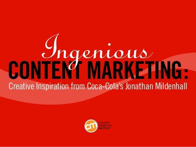Ingenious Content Marketing: Creative Inspiration from Coca-Cola's Jonathan Mildenhall