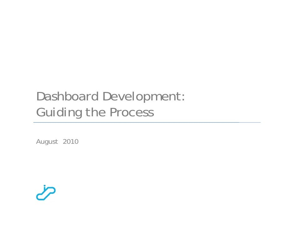 Dashboard Development: Guiding the Process  August 2010