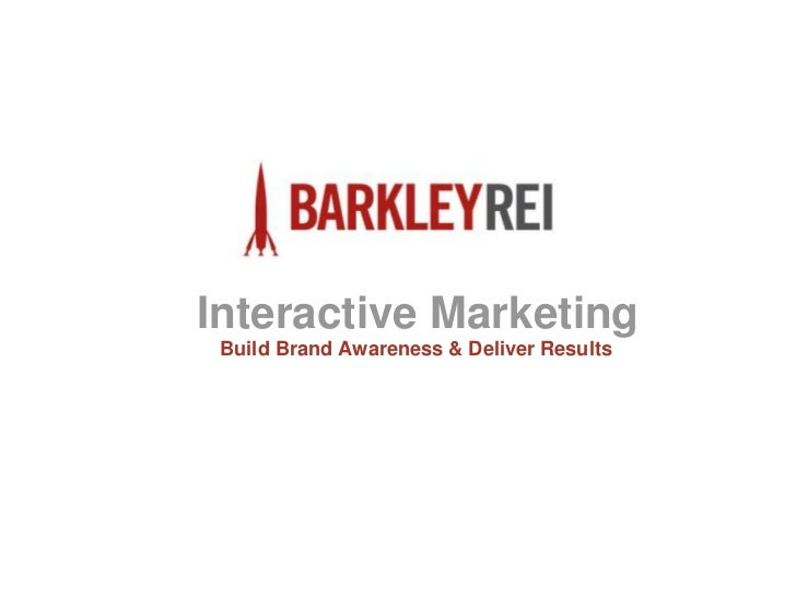 Interactive Marketing Build Brand Awareness & Deliver Results