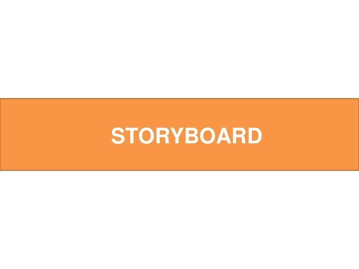 STORYBOARD   STORYBOARD