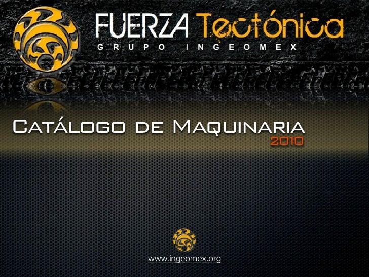 Catálogo de Maquinaria                    20 0                      1               www.ingeomex.org