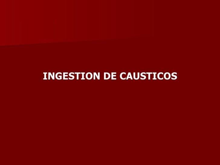 IngestióN De Causticos